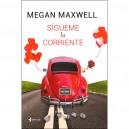 SIGUEME LA CORRIENTE. MEGAN MAXWELL
