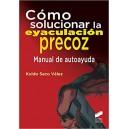 COMO SOLUCIONAR LA EYACULACIÓN PRECOZ MANUAL DE AYUDA KOLDO SECO VÉLEZ